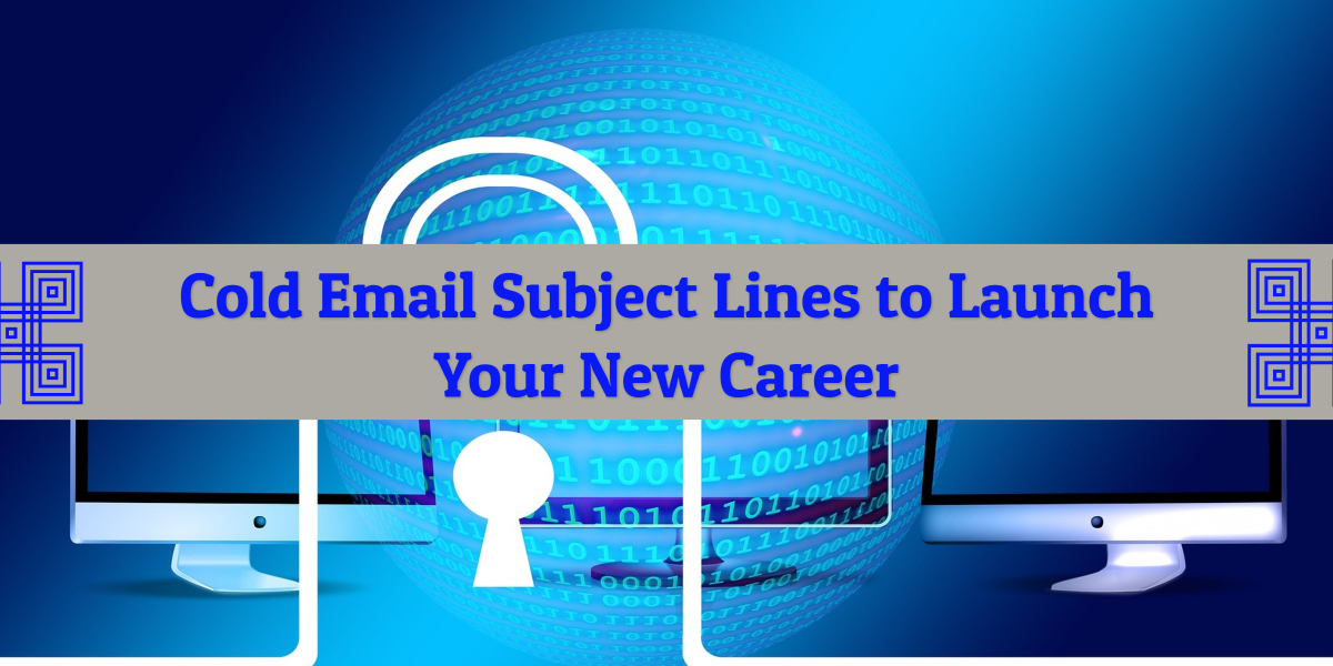 Cold Email Subject Lines to Launch Your New Career